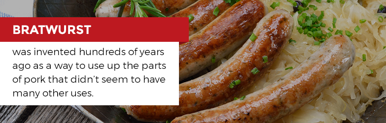 Bratwurst Sausage was invented hundreds of years ago as a way to use up the parts of pork that didnt seem to have many other uses.