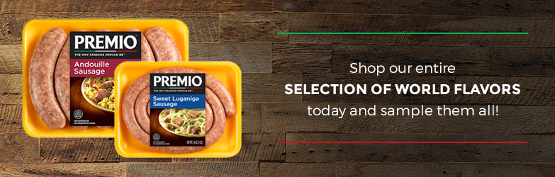 Shop our entire selection of Premio World Sausage Flavors today and sample them all!