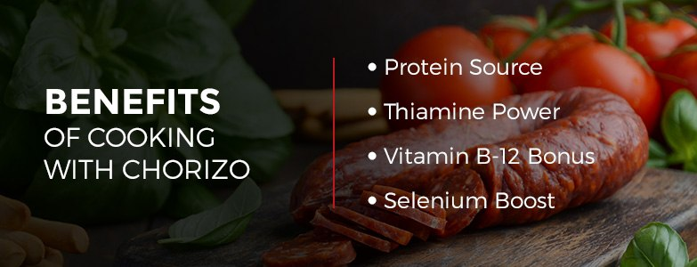 Benefits of Cooking with Chorizo