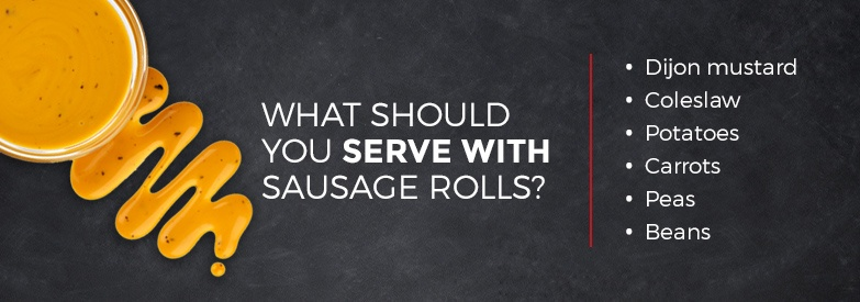 What to serve with sausage rolls