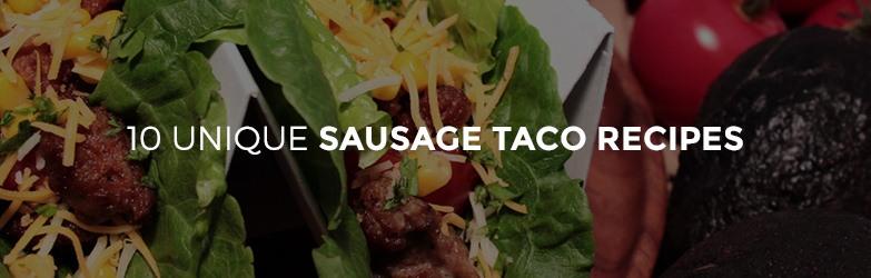 10 Unique Sausage Taco Recipes