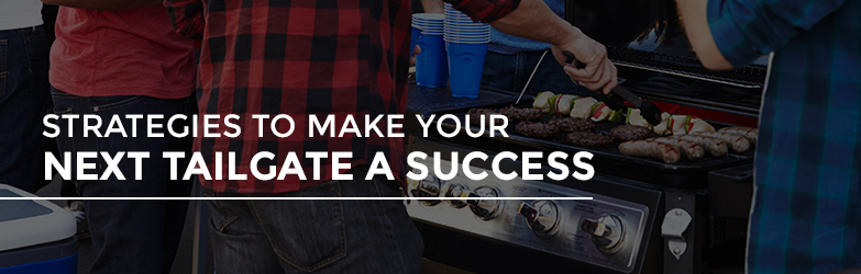 Strategies to Make Your Next Tailgate a Success
