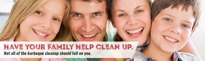 have your family help you clean up after a BBQ