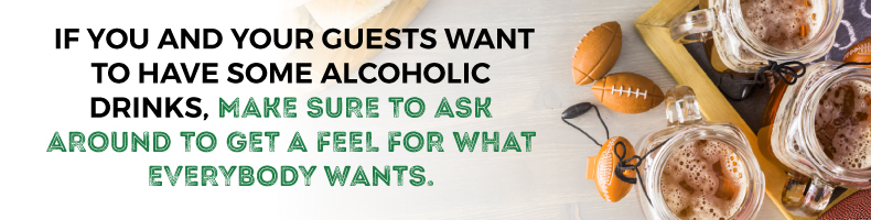 Ask What Alcoholic Drinks Your Super Bowl Party Guests Would Like