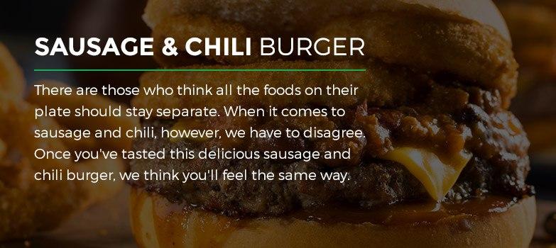 Sausage and Chili Burger