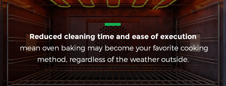 Reduced cleaning time mean oven baking may become your favorite method