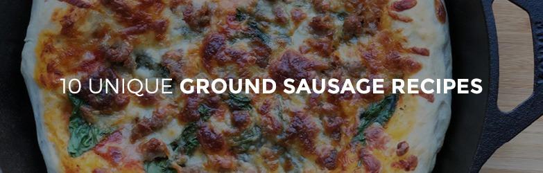 10 Unique Ground Sausage Recipes