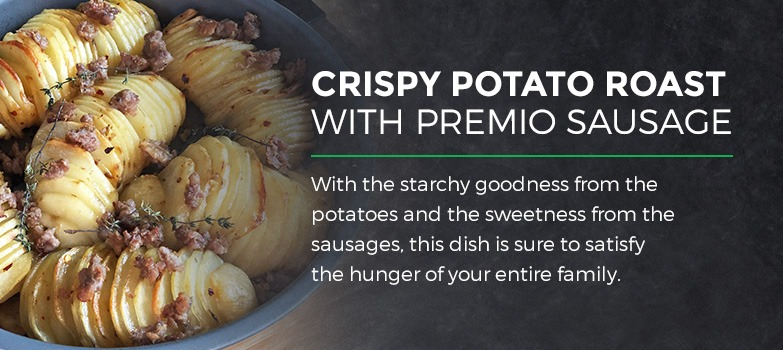 Crispy Potato Roast with Premio Sausage