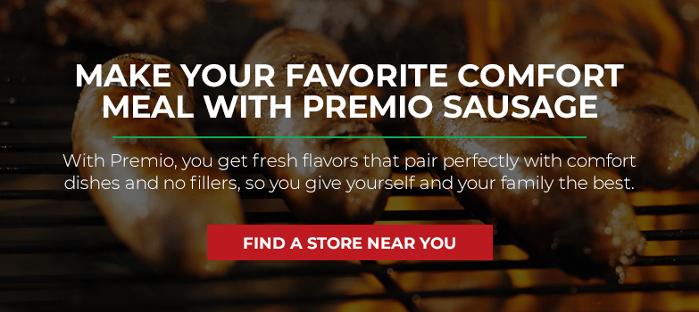 Make Your Favorite Comfort Meal with Premio Sausage