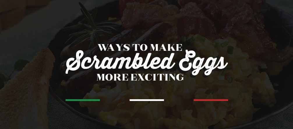 Ways to Make Scrambled Eggs More Exciting