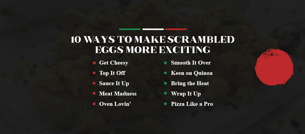 10 Ways to Make Scrambled Eggs More Exciting