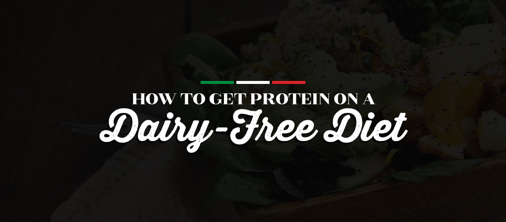 How to Get Protein on a Dairy-Free Diet