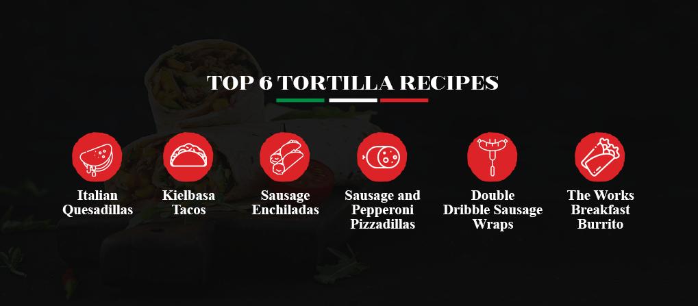 Top 6 Tortilla Recipes
