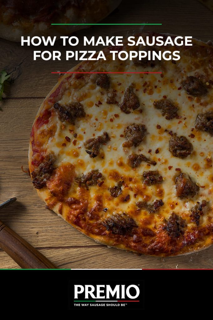 How to Make Sausage for Pizza Toppings